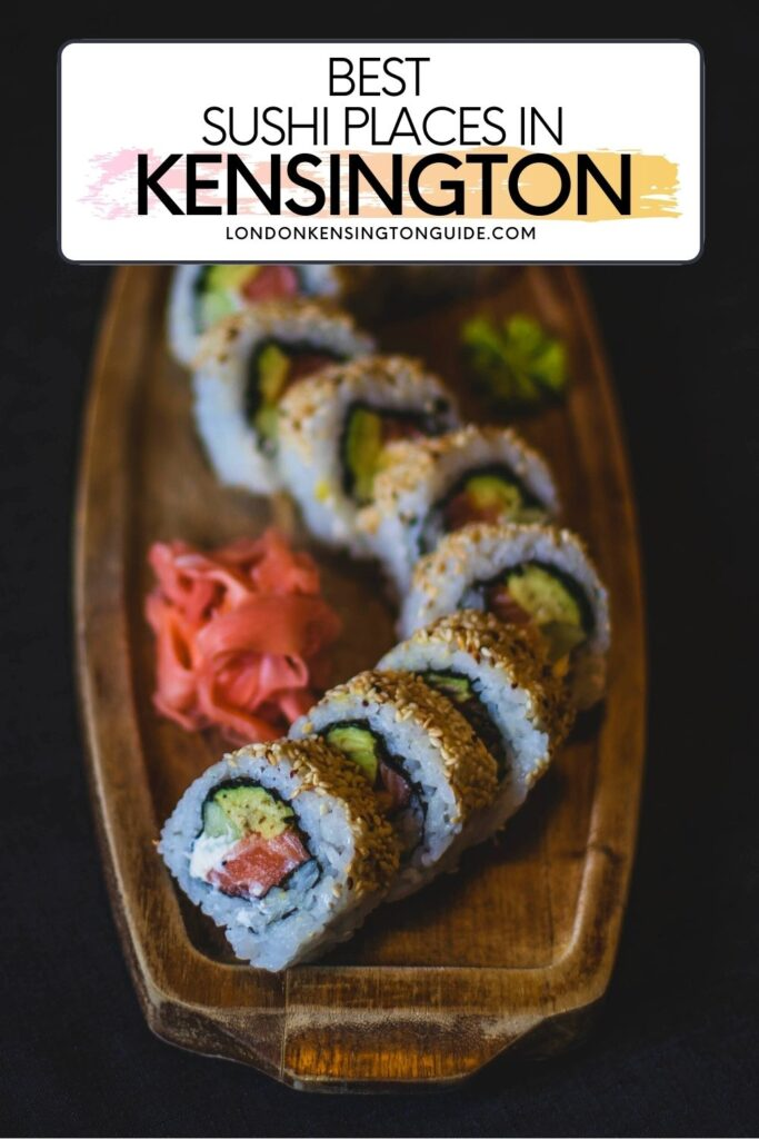 Best Spots For Sushi In Notting Hill & Kensington