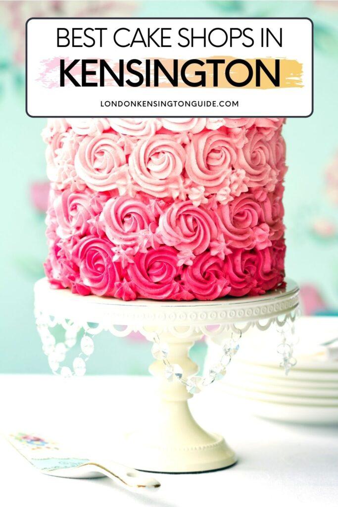Cool Cake Shops In Kensington