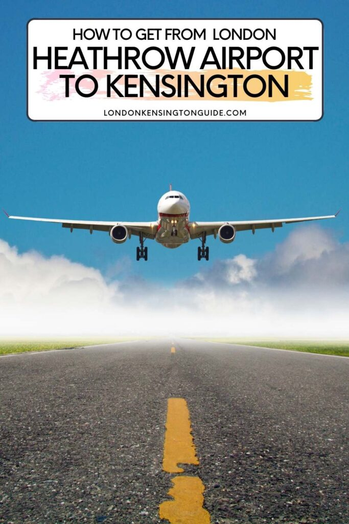 How To Get From Heathrow To Kensington