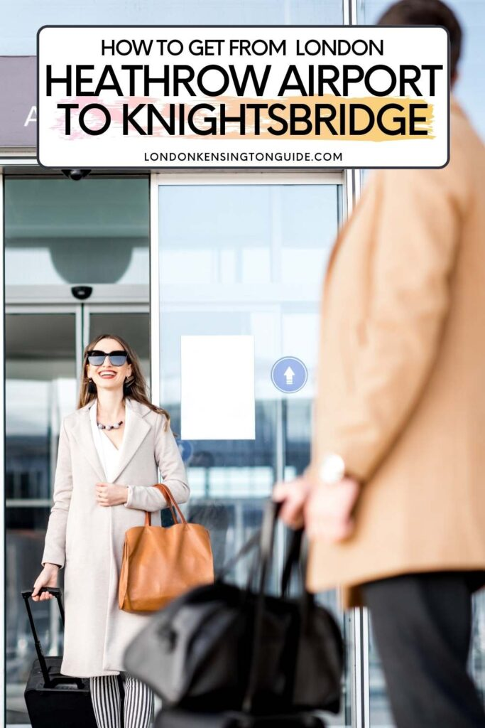 How To Get From Heathrow Airport To Knightsbridge