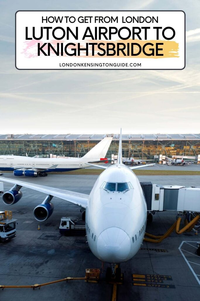 How To Get From Luton Airport To Knightsbridge