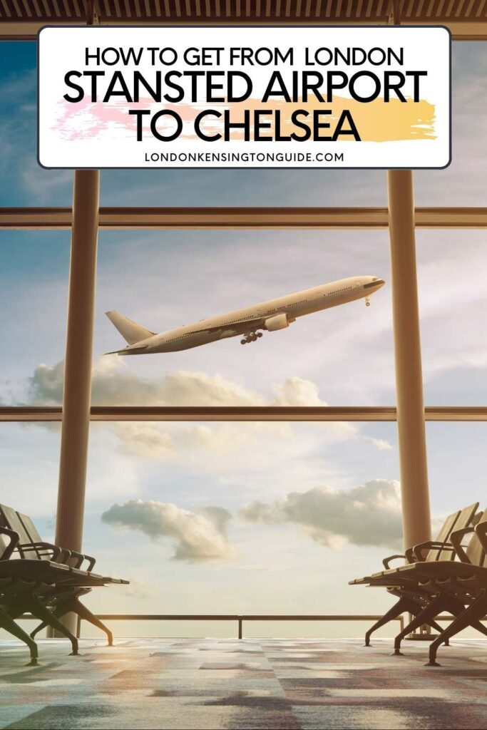 How To Get From Stansted Airport To Chelsea