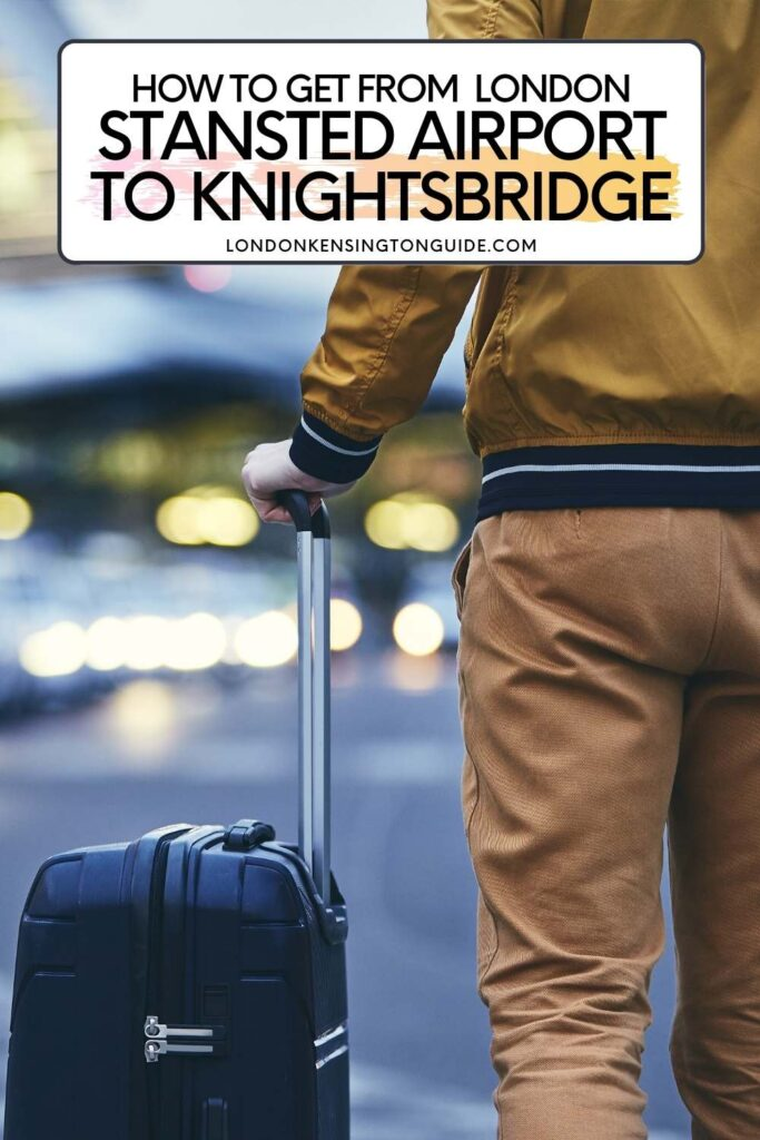 How To Get From Stansted Airport To Knightsbridge